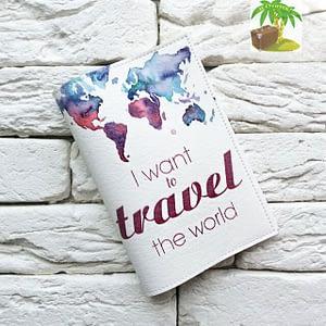 Главное фото паспортная обложка I want to travel the world. Коллекция обложек Путешествуй!